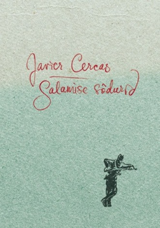 Javier Cercas, Salamise sõdurid