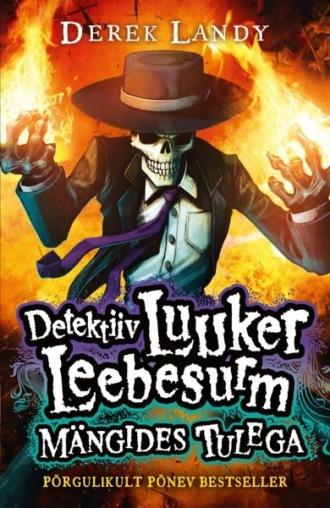 Derek Landy, Detektiiv Luuker Leebesurm 2: Mängides Tulega