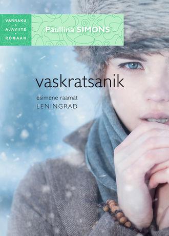 Paullina Simons, Vaskratsanik. Esimene raamat. Leningrad