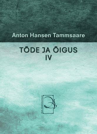 Anton Tammsaare, Tõde ja õigus IV