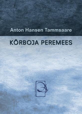 Anton Tammsaare, Kõrboja peremees