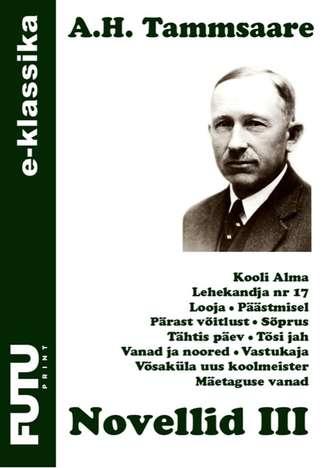 Anton Tammsaare, Novellid III