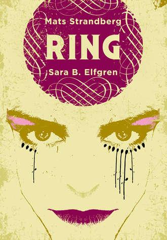 Mats Strandberg, Sara Elfgren, Ring I