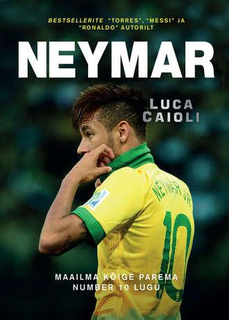 Luca Caioli, Neymar