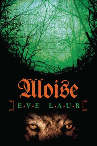 Eve Laur, Aloise