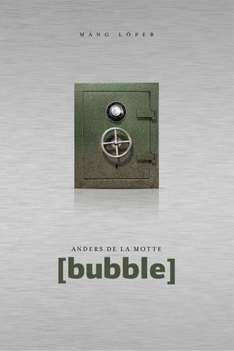 Anders de la Motte, [bubble]