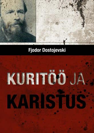 Fjodor Dostojevski, Kuritöö ja karistus
