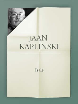 Jaan Kaplinski, Isale