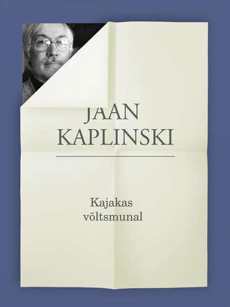 Jaan Kaplinski, Kajakas võltsmunal