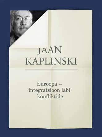 Jaan Kaplinski, Euroopa – integratsioon läbi konfliktide
