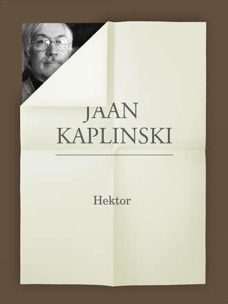 Jaan Kaplinski, Hektor