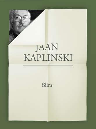 Jaan Kaplinski, Silm