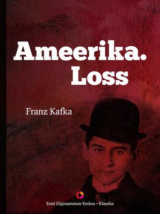 Franz Kafka, Ameerika. Loss