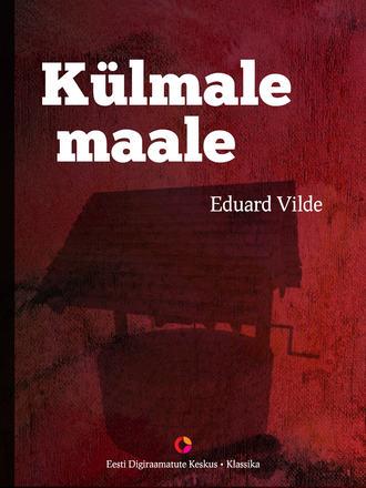Eduard Vilde, Külmale maale