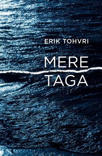 Erik Tohvri, Mere taga