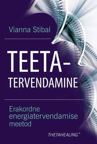 Vianna Stibal, Teetatervendamine. Erakordne energiatervendamise meetod