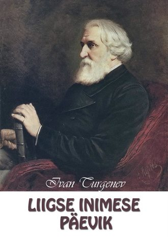 Ivan Turgenev, Liigse inimese päevik