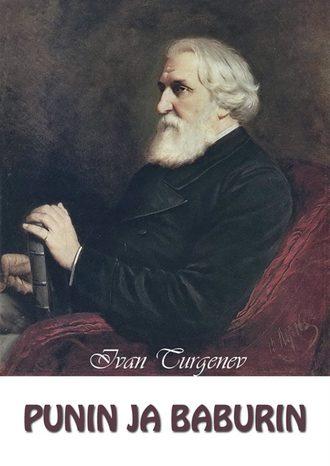 Ivan Turgenev, Punin ja Baburin