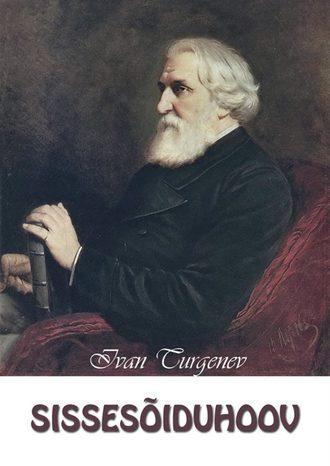 Ivan Turgenev, Sissesõiduhoov