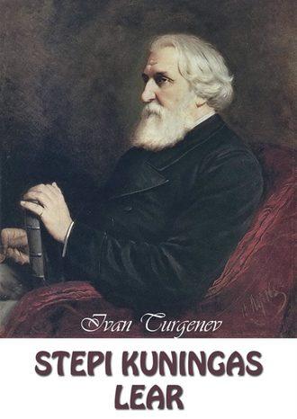 Ivan Turgenev, Stepi kuningas Lear