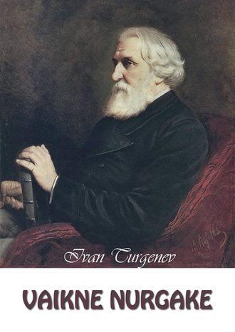 Ivan Turgenev, Vaikne nurgake