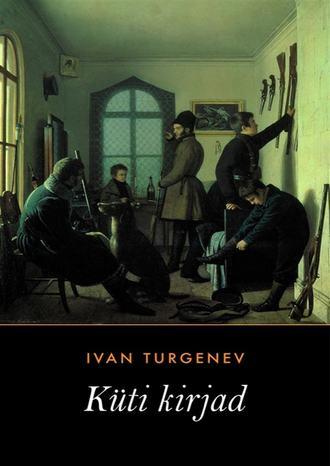 Ivan Turgenev, Küti kirjad