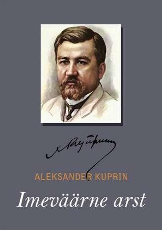 Aleksandr Kuprin, Imeväärne arst