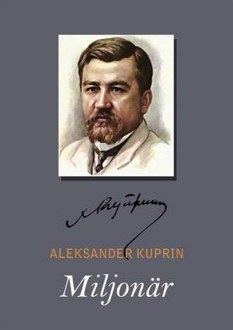 Aleksandr Kuprin, Miljonär