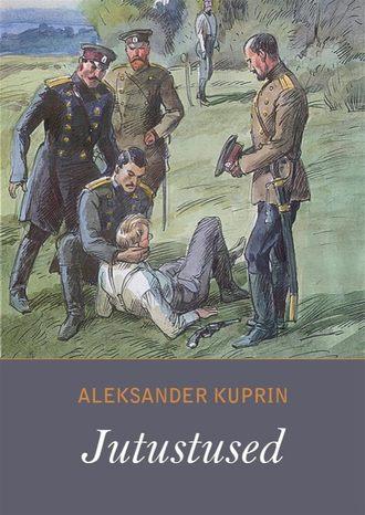 Aleksandr Kuprin, Jutustused