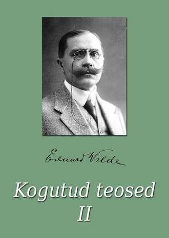 Eduard Vilde, Kogutud teosed II