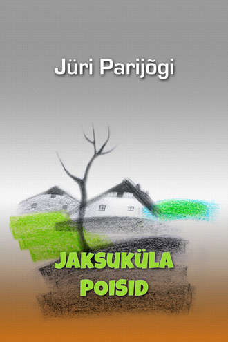 Jüri Parijõgi, Jaksuküla poisid