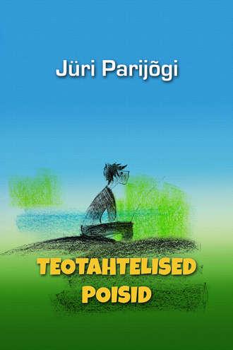 Jüri Parijõgi, Teotahtelised poisid.