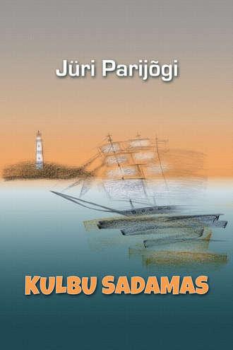 Jüri Parijõgi, Kulbu sadamas