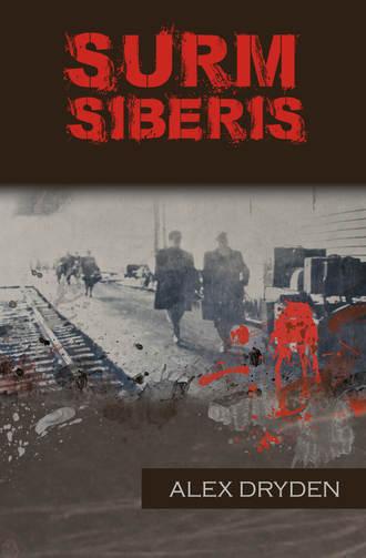 Alex Dryden, Surm Siberis