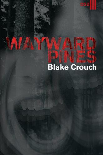 Blake Crouch, Wayward Pines. III osa