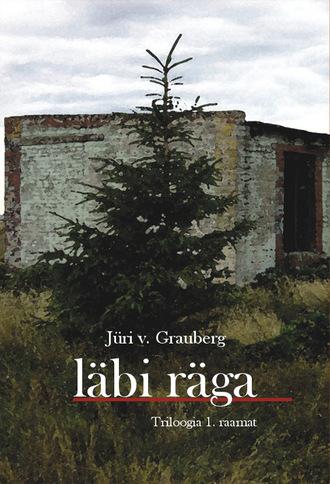 Jüri Grauberg, Läbi räga