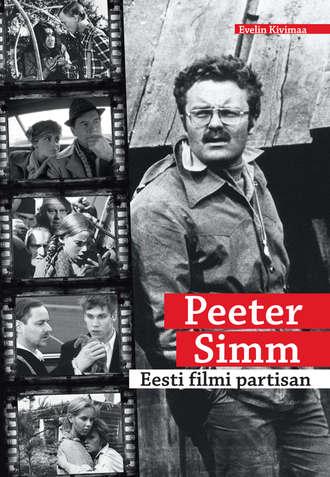 Evelin Kivimaa, Peeter Simm. Eesti filmi partisan