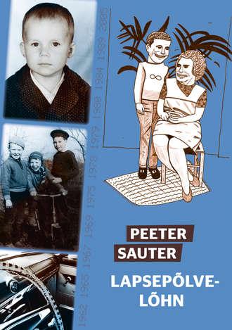 Peeter Sauter, Lapsepõlvelõhn