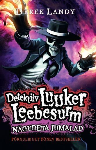 Derek Landy, Detektiiv Luuker Leebesurm 3: Nägudeta Jumalad