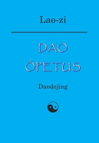 Lao-Zi , Dao õpetus. Daodejing