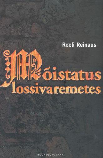 Reeli Reinaus, Mõistatus lossivaremetes