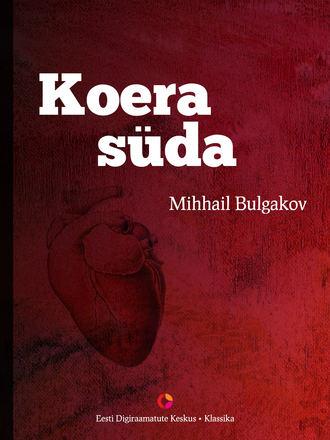 Mihhail Bulgakov, Koera süda