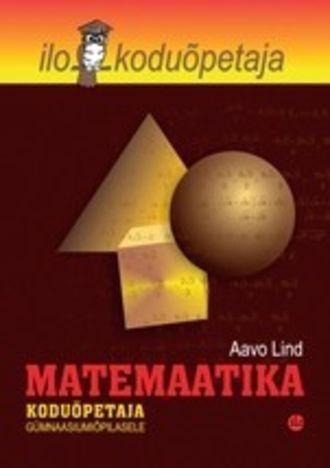 Aavo Lind, Matemaatika koduõpetaja gümnaasiumiõpilasele