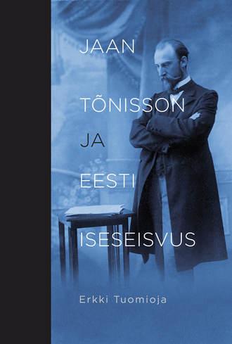Erkki Tuomioja, Jaan Tõnisson ja Eesti iseseisvus