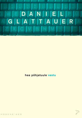 Daniel Glattauer, Hea põhjatuule vastu