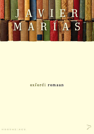 Javier Marías, Oxfordi romaan