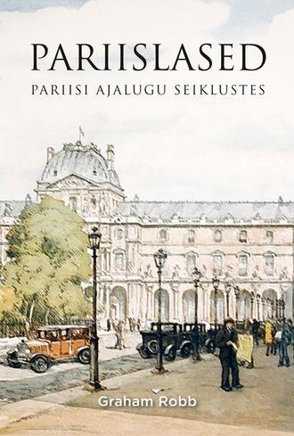 Graham Robb, Pariislased: Pariisi ajalugu seiklustes
