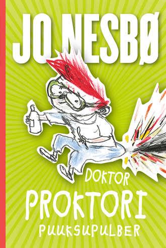 Jo Nesbø, Doktor Proktori puuksupulber