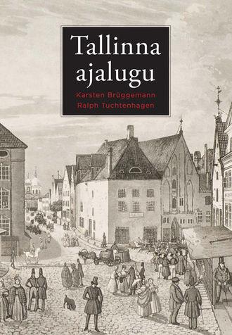 Karsten Brüggemann, Ralph Tuchtenhagen, Tallinna ajalugu