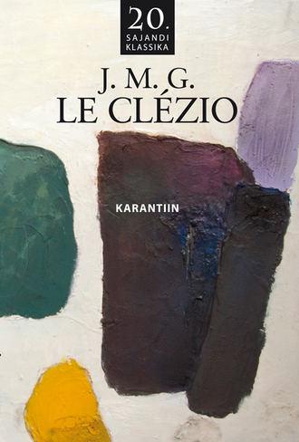 Jean-Marie Gustave Le Clézio, Karantiin